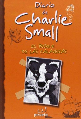 El Bosque de las Calaveras (Increibles Aventuras de Charlie Small) por Charlie Small