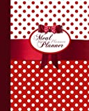 """Meal Planner: Weekly Menu Planner with Grocery List [ Softback * Large (8"""" x 10"""") * 52 Spacious Records & More * Red Polka Dot] (Food Planners)"""