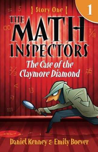 The Math Inspectors: Story One - The Case of the Claymore Diamond: Volume 1 por Daniel Kenney