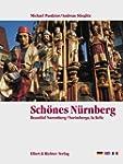 Schönes Nürnberg. Eine Bildreise
