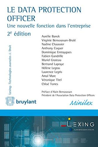 Le Data Protection Officer: Une nouvelle fonction dans l'entreprise (Lexing - Technologies avancées & Droit) (French Edition)