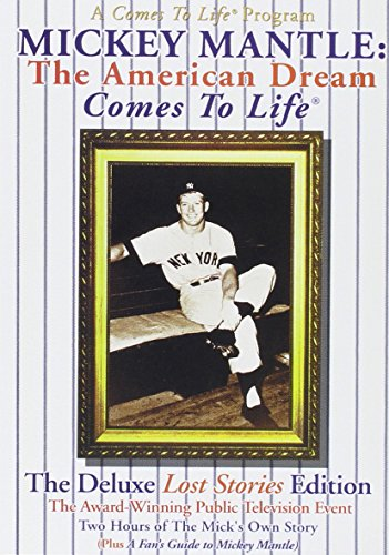 Mickey Mantle: The American Dream Comes To Life® - The Deluxe Lost Stories Edition