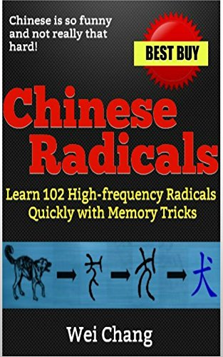 Chinese Radicals: Learn 102 High-frequency Radicals Quickly with Memory Tricks ! (English Edition) por Wei Chang