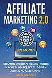 Affiliate Marketing 2.0: Erfahre wie Du Affiliate richtig machst und perfekt zu Deinem Vorteil nutzen kannst. Online Geld verdienen mit Folgeprovisionen. Passives Einkommen und finanzielle Freiheit.