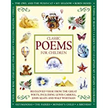 Classic Poems for Children: Best-loved Verse From the Great Poets, including Lewis Carroll, John Keats and Walt Whitman (English Edition)