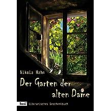 """Der Garten der alten Dame: Literarisches Geschenkbuch (Projekt """"Verbotener Garten"""". Ein Roman für jede Jahreszeit)"""