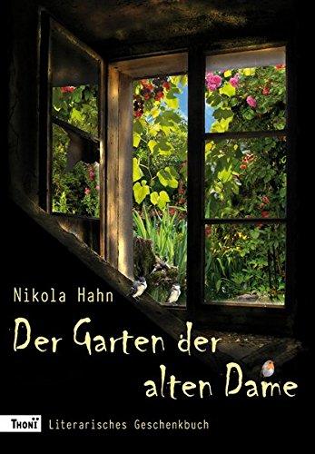 Alte Hahn (Der Garten der alten Dame: Literarisches Geschenkbuch (Projekt