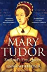 Mary Tudor England's First Queen par Whitelock