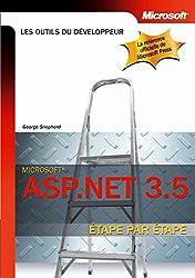 ASP.NET 3.5 : Etape par Etape (Les outils du développeur) (French Edition)