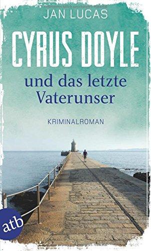Buchseite und Rezensionen zu 'Cyrus Doyle und das letzte Vaterunser' von Jan Lucas