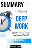 Cal Newport's Deep Work: Rules for Focused Success in a Distracted World Summary by Ant Hive Media (2016-05-19)