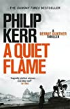 A Quiet Flame: A Bernie Gunther Mystery