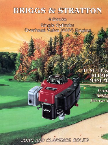 Briggs and Stratton Single Cylinder Four-Stroke Overhead Valve (Ohv) Tune-Up and Repair Manual (Repair Stratton Manual)