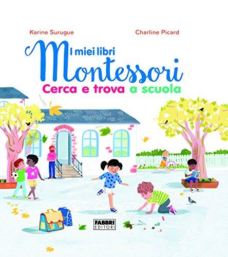 scaricare ebook gratis Cerca e trova a scuola. I miei libri Montessori PDF Epub