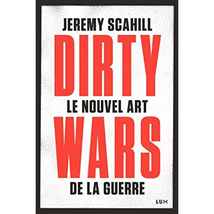 Le nouvel art de la guerre: Dirty Wars (FUTUR PROCHE)