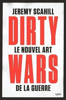 Le nouvel art de la guerre: Dirty Wars par [Scahill, Jeremy]