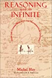 Reasoning with the Infinite: From the Closed World to the Mathematical Universe (Religion and Postmodernism) by Michel Blay (1999-11-10)