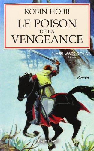 L'assassin royal, tome IV : Le poison de la vengeance