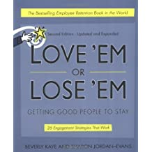 Love 'em or Lose 'em: Getting Good People to Stay by Beverly L. Kaye (2002-01-01)