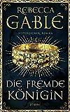 Rebecca Gablé: Die fremde Königin
