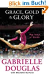 Grace, Gold and Glory: My Leap of Fai...