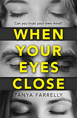 When Your Eyes Close: A psychological thriller unlike anything you've read before! by [Farrelly, Tanya]