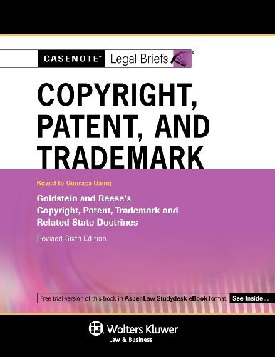 casenote-legal-briefs-copyright-patent-trademark-law-keyed-to-goldstein-reese-revised-6e-by-casenote