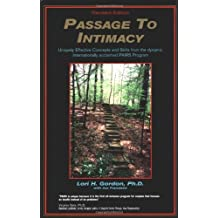Passage to Intimacy/Key Concepts and Skills from the Pairs Program Which Has Helped Thousands of Couples Rekindle Their Love