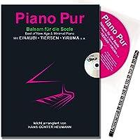 Piano Pur Balsam für die Seele mit CD. Best of New Age & Minimal Piano Mit Einaudi, Tiersen, Yiruma [Easy Piano / zweihändiges Klavier] Hans-Günter Heumann