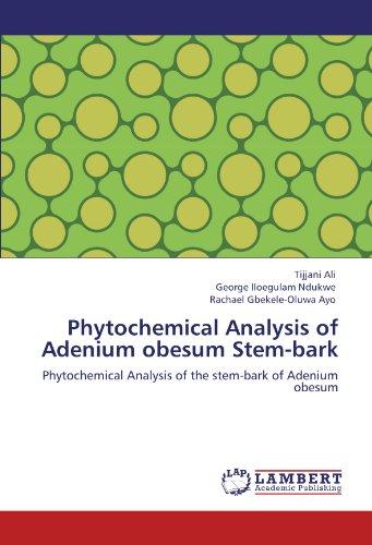 Preisvergleich Produktbild Phytochemical Analysis of Adenium obesum Stem-bark: Phytochemical Analysis of the stem-bark of Adenium obesum
