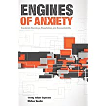 Engines of Anxiety: Academic Rankings, Reputation, and Accountability