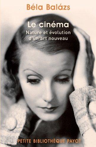 Le Cinéma Nature et évolution d'un art nouveau par Béla Balazs
