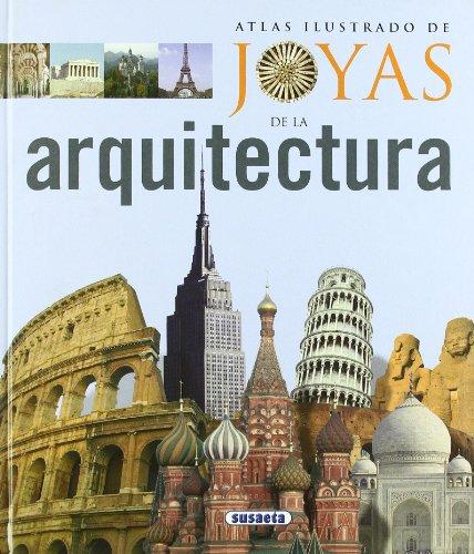 Joyas De La Arquitectura, Atlas Ilustrado De