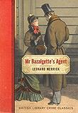 Mr Bazalgette's Agent (British Library Crime Classics)