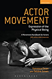 Actor Movement: Expression of the Physical Being (Performance Books)