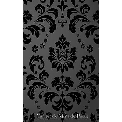 Carnet de Mots de Passe: A5 - 98 Pages - 111 - Motifs infinis - Fleurs - Paisley - Geometrie - Noir