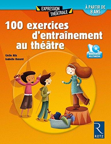 100 exercices d'entraînement au théâtre (+ DVD) par Cécile Alix