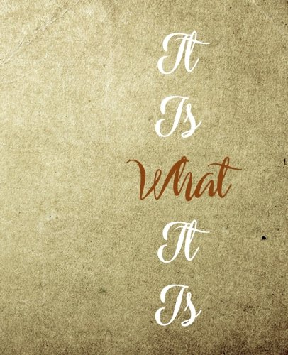 It Is What It Is: 120 Pages Notebook, Wide Ruled Perfect Gift For Him or Her por GiftPress