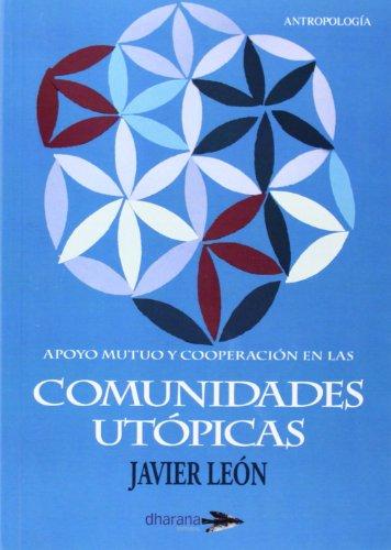APOYO MUTUO Y COOPERACIÓN EN LAS COMUNIDADES UTÓPICAS por JAVIER LEÓN GÓMEZ