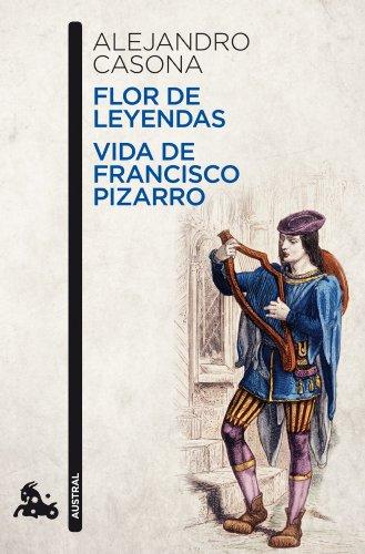 Flor de leyendas / Vida de Francisco Pizarro (Contemporánea)