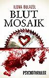Blutmosaik: Psychothriller von Ilona Bulazel