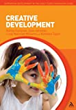 Creative Development (Supporting Development in the Early Years Foundation Stage)