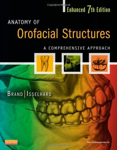 Anatomy of Orofacial Structures - Enhanced 7th Edition: A Comprehensive Approach, 7e (Anatomy of Orofacial Structures (Brand)) 7th (seventh) by Brand BS DDS FACD FICD, Richard W., Isselhard BS DDS FA (2013) Paperback