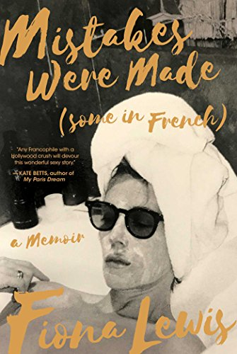 mistakes-were-made-some-in-french-a-memoir