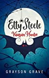 Etty Steele Vampire Hunter (The Hunter Series Book 1) by Grayson Grave