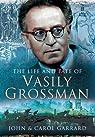 The Life and Fate of Vasily Grossman par Garrard