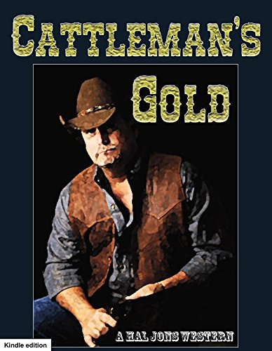 Cattleman's Gold: An Authentic Western (English Edition) - Sombrero Gold