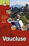 Vaucluse - 10 itinéraires de randonnée. 13 fiches découverte