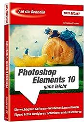Auf die Schnelle- Photoshop Elements 10 ganz leicht