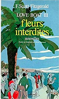 Love boat,3 : Fleurs interdites et autres nouvelles par Francis Scott Fitzgerald
